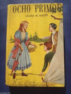 1952 OCHO PRIMOS EIGHT COUSINS LOUISA M. ALCOTT BEAUTIFUL ILLUST Ed ACME SPANISH