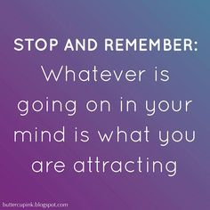 What you THINK - you attract