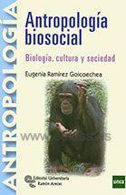 Antropología biosocial : Biología, cultura y sociedad / Eugenia Ramírez Goicoechea Madrid : Centro de Estudios Ramón Areces, 2013