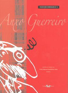 Homenaxe a Anxo Guerreiro / edición ao coidado de, Víctor Manuel Santidrián Arias (coord.) ; [prólogo, por José Luis Méndez Romeu]