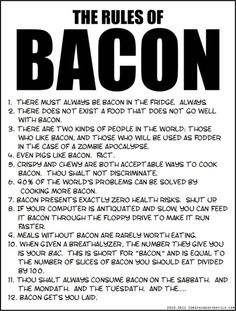 Funny pictures about The Rules of Bacon. Oh, and cool pics about The Rules of Bacon. Also, The Rules of Bacon photos. Prosciutto, Will Ferell, Catering, Two Kinds Of People, Way Of Life, Real Life, Make Me Happy, Carne, I Laughed