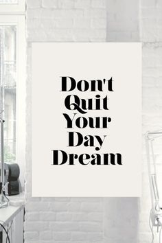 "Inspirational Quote Motivational ""Don't Quit Your Daydream"" Typography Print Wall Decor - PRINTABLE DOWNLOAD"