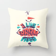 Frozen Olaf: I like warm hugs Throw Pillow by Risa Rodil - $20.00