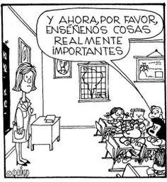 Mafalda- Y ahora por favor, enseñemos cosas realmente importante.