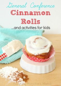 Made By Munchie's Mama: Genereal Conference Cinnamon Rolls Recipe & Activities Best Cinnamon Roll Recipe, Cinnamon Rolls, Baked Rolls, Banana Pancakes, General Conference, Pop Tarts, Breakfast Recipes, Breakfast Ideas, Treats