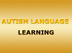 AUTISM LANGUAGE LEARNING-Home