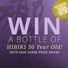 Smply buy a 50cl bottle of Hibiki 12 Year Old before January 1st 2014 to be automatically entered into the Prize Draw