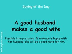 A good husband makes a good wife English Idioms, English Phrases, Learn English Words, English Writing, English Lessons, Advanced English Vocabulary, English Vocabulary Words, Proverbs English, Saying Of The Day