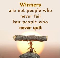 Winners are not people who never fail, but people who never quit. Picture…