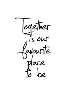 """Poster with the text """"Together is our favorite place to be"""". A beautiful typography . - Poster with the text """"Together is our favorite place to be"""". A nice typography poster for your - Text Poster, Typography Poster, Typography Quotes, The Words, Photo Pop Art, Motivational Quotes, Inspirational Quotes, Funny Quotes, Desenio Posters"""