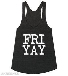 Friyay Friday women's TGIF tank top | Friyay Friday women's TGIF tank top #Skreened