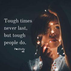 Tough times never last but tough people do. #positivitynote #upliftingyourspirit