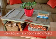 Scour restoration supply stores for a door & create an original table.