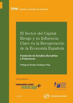 El sector del capital riesgo y su influencia clave en la recuperación de la economía española. Civitas-Thomson Reuters, 2012.  Matèries: Capital de risc http://cataleg.ub.edu/record=b2179942~S1*cat #bibeco