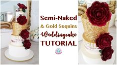 SEMI-NAKED & GOLD SEQUINS WEDDINGCAKE TUTORIAL | Abbyliciousz The Cake Boutique - YouTube