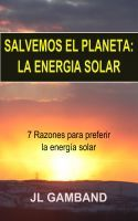 Salvemos el Planeta: la Energía Solar, an ebook by J.L. Gamband at Smashwords