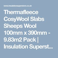 Thermafleece CosyWool Slabs Sheeps Wool 100mm x 390mm - 9.83m2 Pack | Insulation Superstore®