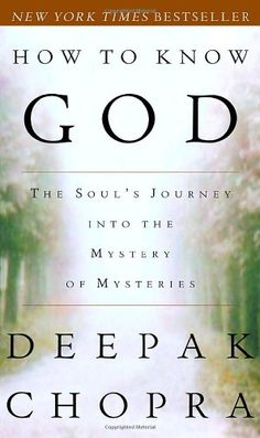 Bestseller Books Online How to Know God: The Soul's Journey into the Mystery of Mysteries Deepak Chopra $10.88  - http://www.ebooknetworking.net/books_detail-0609805231.html