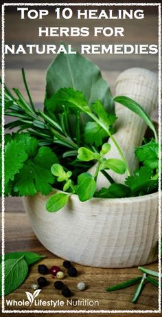 Top 10 Healing Herbs For Natural Remedies | WholeLifestyleNutrition.com Great for planning your kitchen herb or apothecary garden.