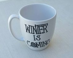 Winter is coming.... https://www.etsy.com/listing/235248541/game-of-thrones-coffee-mug