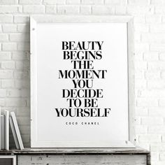 Beauty Begins the Moment You Decide to Be Yourself http://www.amazon.com/dp/B01707YRQI word art print poster black white motivational quote inspirational words of wisdom motivationmonday Scandinavian fashionista fitness inspiration motivation typography home decor