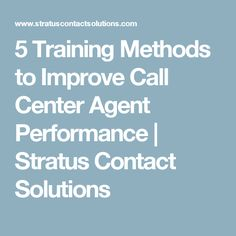 5 Training Methods to Improve Call Center Agent Performance | Stratus Contact Solutions