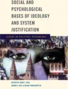 Social and Psychological Bases of Ideology and System Justification - Free eBook Online