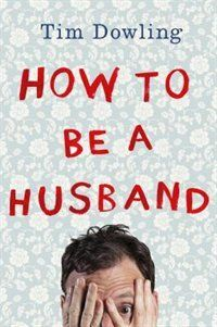 How To Be A Husband by Tim Dowling | Hardcover | chapters.indigo.ca | #JustKidding