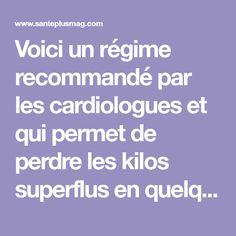 Voici un régime recommandé par les cardiologues et qui permet de perdre les kilos superflus en quelques jours seulement.
