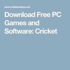 Download Free PC Games and Software: Cricket
