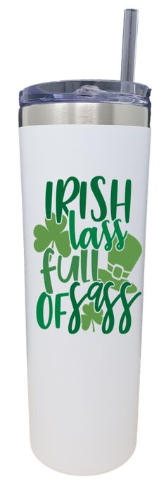 Irish Lass Full of Sass Stainless Steel Skinny Tumbler with Straw Lid - 20oz.