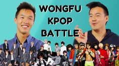 YouTubers vs Kpop: The WongFu Edition!