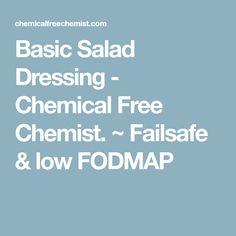 Basic Salad Dressing - Chemical Free Chemist. ~ Failsafe & low FODMAP