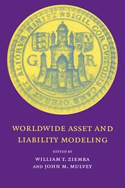 William T Ziemba and John M Mulvey (eds.), Worldwide Asset and Liability Modeling
