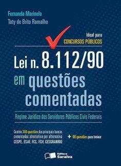 Lei nº 8.112/90 Em Questões Comentadas - Ideal Para Concursos Públicos.