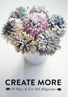 Cut up those old vintage magazines and turn them into a floral centerpiece for your home.