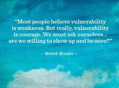 Brene Brown quote on vulnerability.