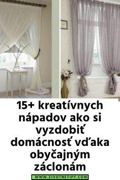 15+ kreatívnych nápadov ako si vyzdobiť domácnosť vďaka obyčajným záclonám Curtains, Home Decor, Blinds, Decoration Home, Room Decor, Draping, Home Interior Design, Picture Window Treatments, Home Decoration