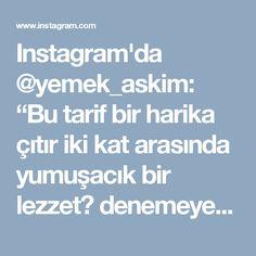 """Instagram'da @yemek_askim: """"Bu tarif bir harika çıtır iki kat arasında yumuşacık bir lezzet😍 denemeyen çok şey kaybeder😊 favorilerim arasında yerini çoktan aldı…"""" • Instagram"""