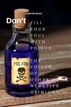 It is unfair on yourself to have your day ruined because of what others have to say to you. So, don't let their negativity invade into your life like poison.