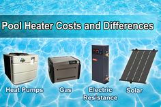 Pool Heater Costs And Differences http://www.medallionenergy.com/all-about-pool-heaters/pool-heater-cost-and-differences-heat-pumps-gas-solar-and-electrical-resistance/