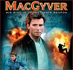 images of the 80s tv series | MacGyver - My Favorite TV Series of The '80s