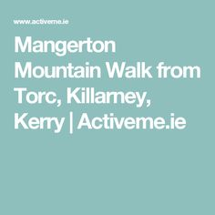 Mangerton Mountain Walk from Torc, Killarney, Kerry | Activeme.ie