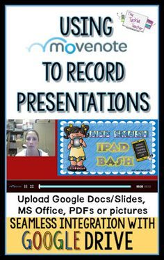 Using MoveNote in the Classroom to record presentations. GAFE integration. Technology in the Classroom