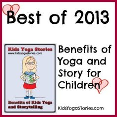 Best of 2013: Benefits of Yoga: Why should we practice yoga with children and how do we get started. | Kids Yoga Stories
