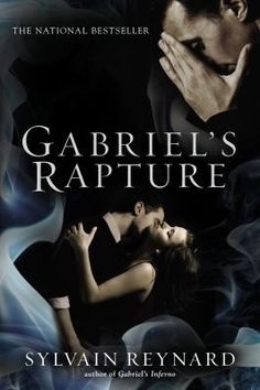 Gabriel's Rapture by Sylvain Reynard (Gabriel's Inferno, Book #1)