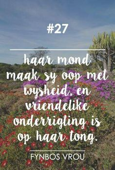 haar waarde is ver bo korale. Afrikaans Quotes, Virtuous Woman, Beautiful Words, Proverbs, Worship, Poems, Inspirational Quotes, Wisdom, Faith