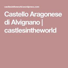 Castello Aragonese di Alvignano | castlesintheworld
