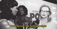 When she wasn't afraid to be completely honest on the red carpet.   21 Times Meryl Streep Was The Most Flawless Person Ever