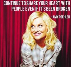 All of these! I love her. - 13 Incredibly Awesome Amy Poehler Quotes